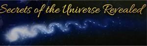 Secrets of the Universe revealed