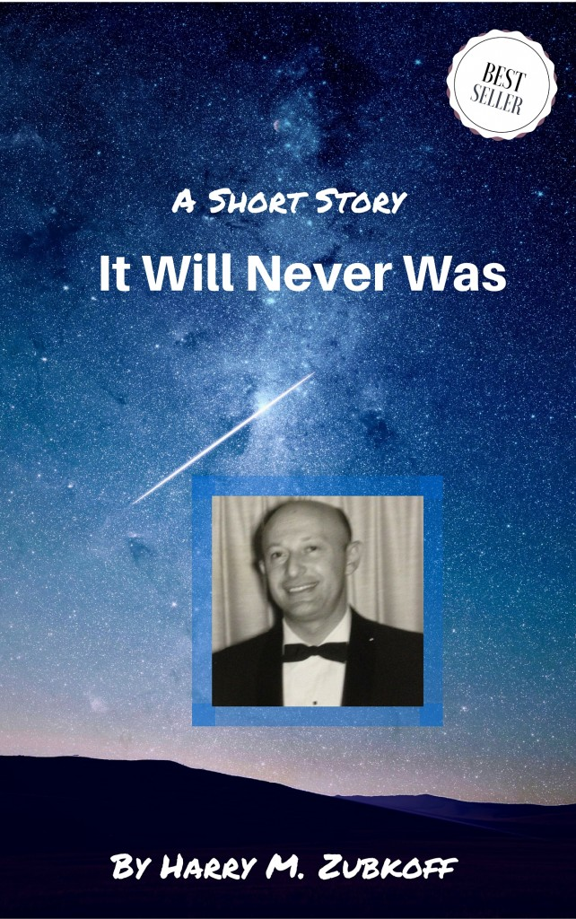 It Will Never Was